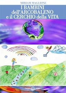 I bambini arcobaleno e il cerchio della vita